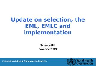 Update on selection, the EML, EMLC and implementation