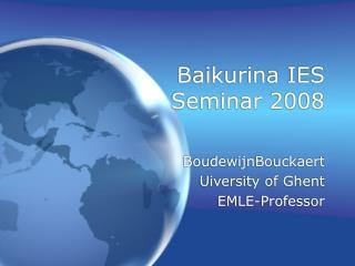 Baikurina IES Seminar 2008