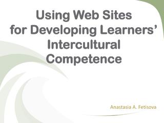 Using Web Sites  for Developing Learners' Intercultural Competence