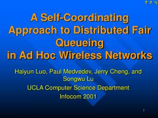 A Self-Coordinating Approach to Distributed Fair Queueing  in Ad Hoc Wireless Networks