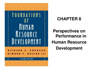 CHAPTER 8 Perspectives on Performance in  Human Resource Development