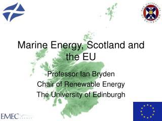 Marine Energy, Scotland and the EU
