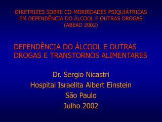 DEPENDÊNCIA DO ÁLCOOL E OUTRAS DROGAS E TRANSTORNOS ALIMENTARES