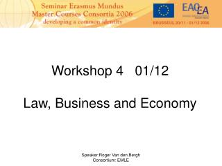 Workshop 4   01/12 Law, Business and Economy