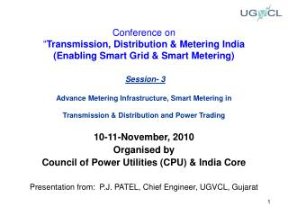 10-11-November, 2010 Organised by  Council of Power Utilities (CPU) & India Core