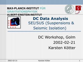 DC Data Analysis  SEI/SUS (Suspensions & Seismic Isolation)