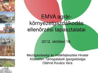 EMVA agrár-környezetgazdálkodás ellenőrzési tapasztalatai  2012. október 18.