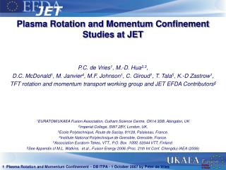 Plasma Rotation and Momentum Confinement Studies at JET P.C. de Vries 1 , M.-D. Hua 2,3 ,
