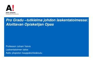 Pro Gradu –tutkielma johdon laskentatoimessa:   Aloittavan Opiskelijan Opas