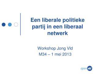 Een liberale politieke partij in een liberaal netwerk