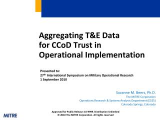 Aggregating T&E Data  for CCoD Trust in  Operational Implementation