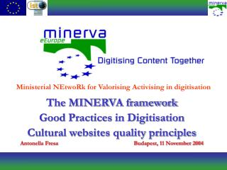 The MINERVA framework  Good Practices in Digitisation Cultural websites quality principles