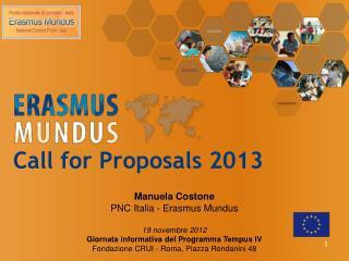 Call for Proposals 2013 Manuela Costone PNC Italia -  Erasmus  Mundus 19 novembre 2012
