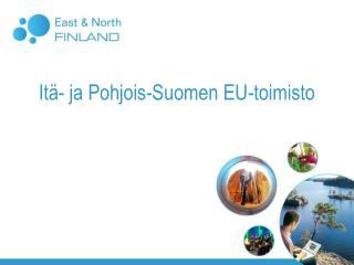 Itä- ja Pohjois-Suomen EU-toimisto
