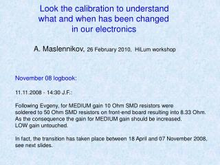 Look the calibration to understand   what and when has been changed