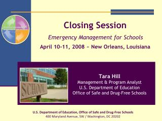 Closing Session Emergency Management for Schools  April 10-11, 2008 ~ New Orleans, Louisiana