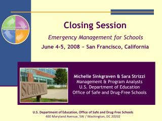 Closing Session Emergency Management for Schools  June 4-5, 2008 ~ San Francisco, California
