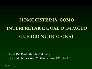 HOMOCISTEÍNA: COMO INTERPRETAR E QUAL O IMPACTO CLÍNICO NUTRICIONAL