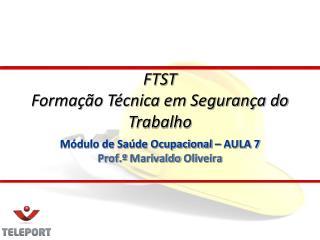 Módulo de Saúde Ocupacional – AULA 7 Prof.º  Marivaldo  Oliveira