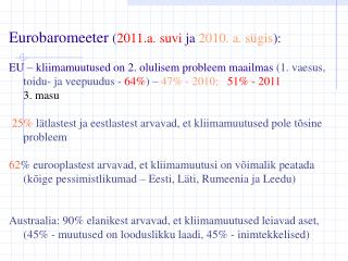 Eurobaromeeter  ( 2011.a. suvi  ja  2010. a. sügis ):