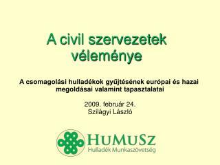 A civil szervezetek véleménye
