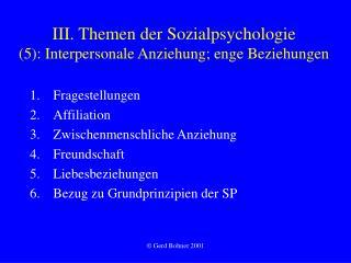 III. Themen der Sozialpsychologie 5: Interpersonale Anziehung; enge Beziehungen