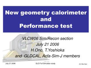New geometry calorimeter and  Performance test