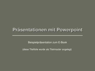 Pr sentationen mit Powerpoint