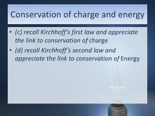 Conservation  of  charge  and  energy