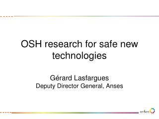 OSH research for safe new technologies