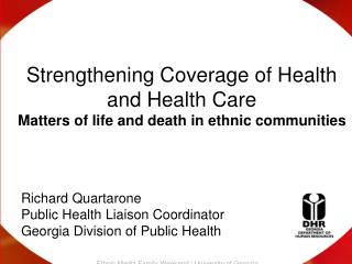 Strengthening Coverage of Health and Health Care Matters of life and death in ethnic communities