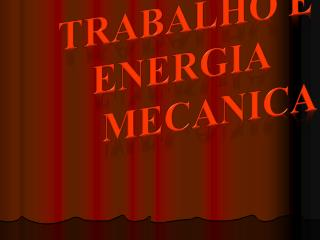 TRABALHO E Energia  Mecanica