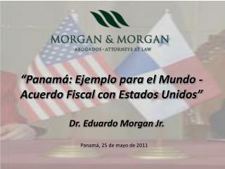 """""""Panamá: Ejemplo para el Mundo - Acuerdo Fiscal con Estados Unidos"""""""
