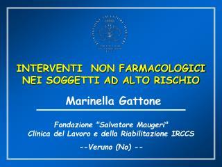 """Fondazione """"Salvatore Maugeri""""  Clinica del Lavoro e della Riabilitazione IRCCS --Veruno (No) --"""