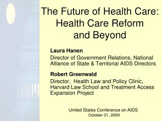 The Future of Health Care: Health Care Reform  and Beyond