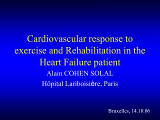 Cardiovascular response to exercise and Rehabilitation in the Heart Failure patient