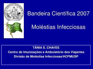 Bandeira Científica 2007 Moléstias Infecciosas