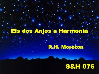 Eis dos Anjos a Harmonia