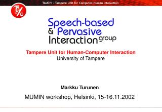 Tampere Unit for Human-Computer Interaction University of Tampere