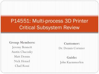 P14551: Multi-process 3D Printer Critical  Subsystem Review