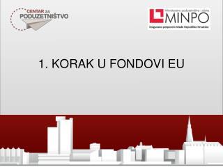 1. KORAK U FONDOVI EU