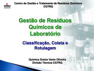 Centro de Gestão e Tratamento de Resíduos Químicos  CGTRQ