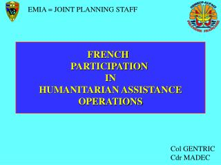 FRENCH   PARTICIPATION  IN  HUMANITARIAN ASSISTANCE  OPERATIONS