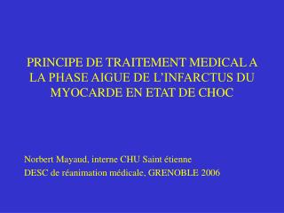 PRINCIPE DE TRAITEMENT MEDICAL A LA PHASE AIGUE DE L'INFARCTUS DU MYOCARDE EN ETAT DE CHOC