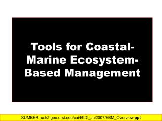Tools for Coastal-Marine Ecosystem-Based Management
