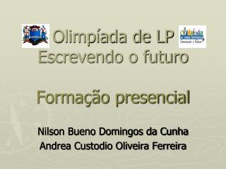 Olimpíada de LP  Escrevendo o futuro Formação presencial