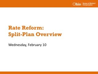 Rate Reform:  Split-Plan Overview