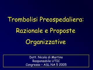 Trombolisi Preospedaliera: Razionale e Proposte Organizzative