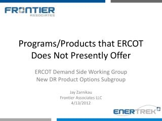 ERCOT Demand Side Working Group New DR Product Options Subgroup