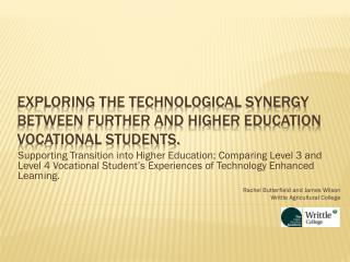Exploring the Technological Synergy between Further and Higher Education Vocational Students.